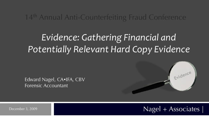 Evidence: Gathering Financial and Potentially Relevant Hard Copy Evidence